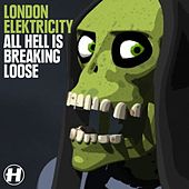 Play & Download All Hell Is Breaking Loose by London Elektricity | Napster