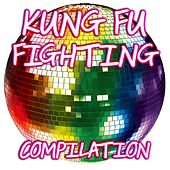 Play & Download Kung Fu Fighting Compilation by Disco Fever | Napster