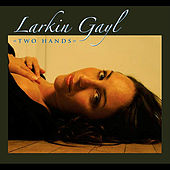 Play & Download Two Hands by Larkin Gayl | Napster