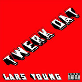 Twerk Dat by Lars Young