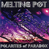 Play & Download Polarities of Paradox by Melting Pot | Napster
