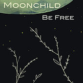Be Free by Moonchild