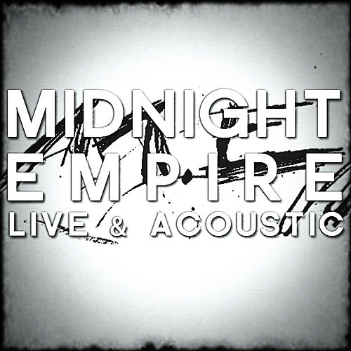 Play & Download Live & Acoustic by Midnight Empire | Napster