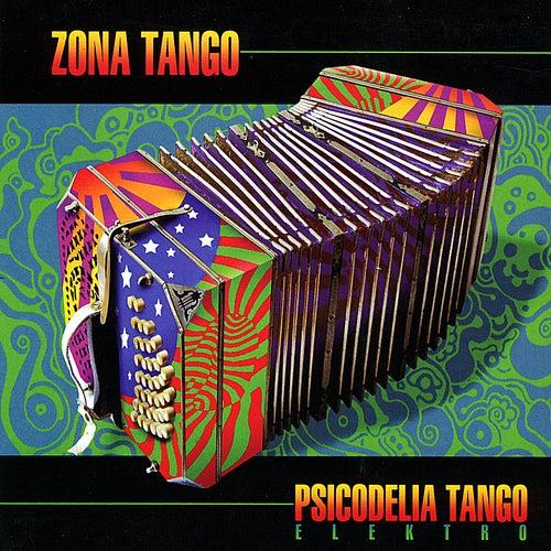 Play & Download Psicodelia Tango by Zona Tango | Napster