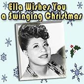 Play & Download Ella Wishes You a Swinging Christmas by Ella Fitzgerald | Napster