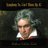 Play & Download Symphony No. 5 in C Minor, Op. 67 by Beethoven Orchestra London | Napster