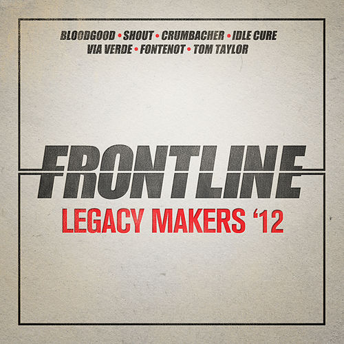 Frontline Legacy Makers '12 by Various Artists