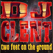 Two Feet on the Ground by DJ Clent