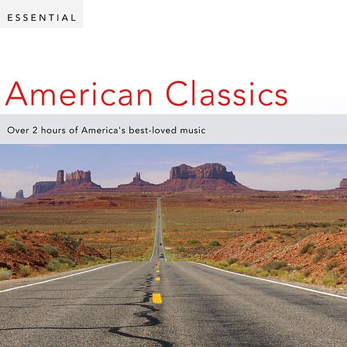 Play & Download Essential American Classics by Various Artists | Napster