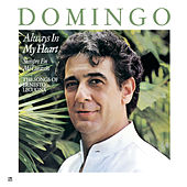 Play & Download Plácido Domingo: Always in My Heart - Siempre en mi corazón by Placido Domingo | Napster