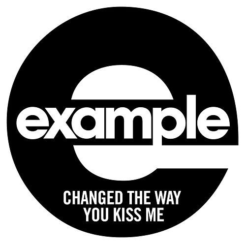 Changed The Way You Kiss Me by Example