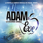 Play & Download Adam & Eve La Seconde Chance by Adam & Eve | Napster