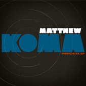 Play & Download Parachute EP by Matthew Koma | Napster
