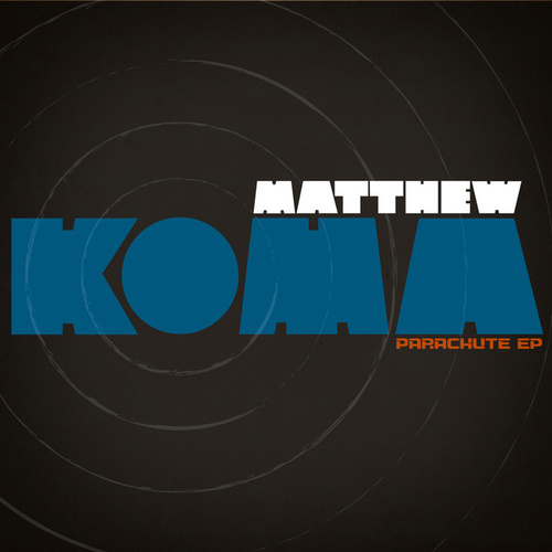 Play & Download Parachute EP by Matthew Koma | Napster