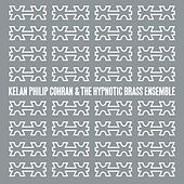 Kelan Philip Cohran And The Hypnotic Brass Ensemble by Kelan Philip Cohran And The Hypnotic Brass Ensemble