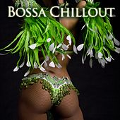 Bossa Chillout by Various Artists