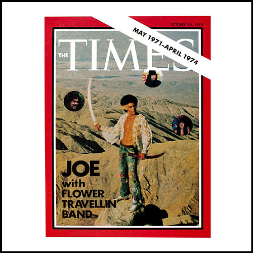 Play & Download The Times May 1971-April 1974 by Flower Travellin' Band | Napster