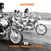Anywhere by Flower Travellin' Band