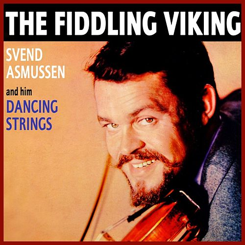 Play & Download The Fiddling Viking by Svend Asmussen | Napster