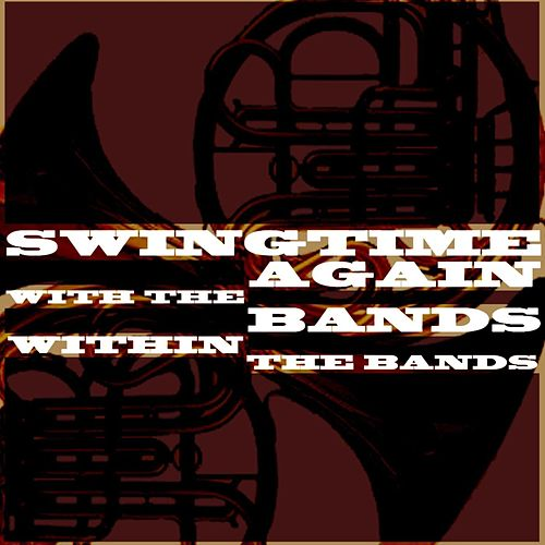 Play & Download Swingtime Again With The Bands Within The Bands by Various Artists | Napster