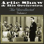The Uncollected Volume 4 by Artie Shaw