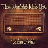 Those Wonderful Radio Years by Various Artists