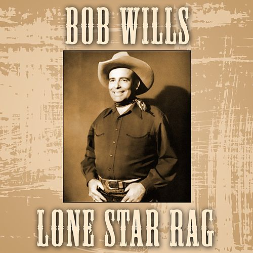 Play & Download Lone Star Rag by Bob Wills & His Texas Playboys | Napster