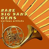 Play & Download Rare Big Band Gems by Various Artists | Napster