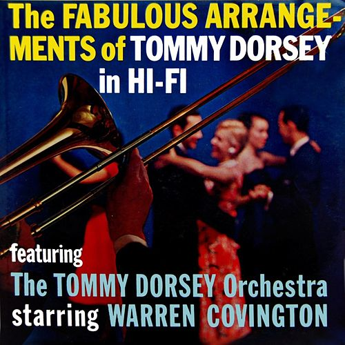 Play & Download The Fabulous Arrangements Of Tommy Dorsey In Hi-Fi by Tommy Dorsey | Napster