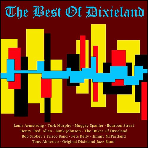 Play & Download The Best Of Dixieland by Various Artists | Napster