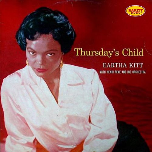Play & Download Thursday's Child (With Henri Rene and His Orchestra) by Eartha Kitt | Napster