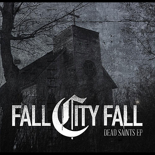Dead Saints EP by Fall City Fall