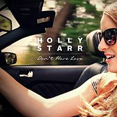 Don't Have Love by Holly Starr