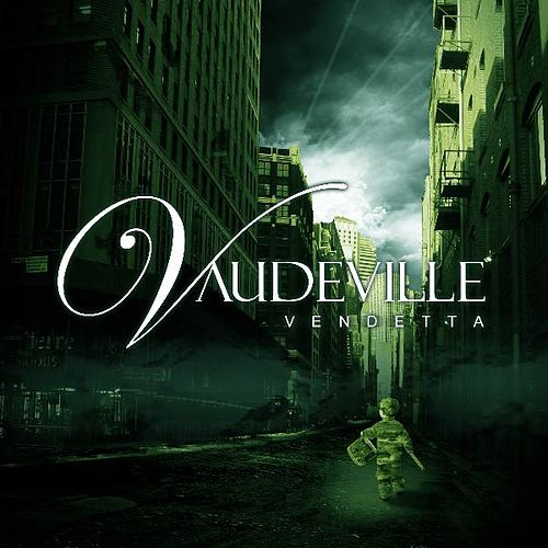 Vendetta by vaudeville
