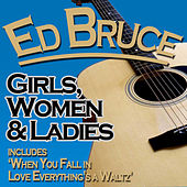 Girls, Women & Ladies by Ed Bruce