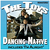 Play & Download Dancing Native by The Toys | Napster