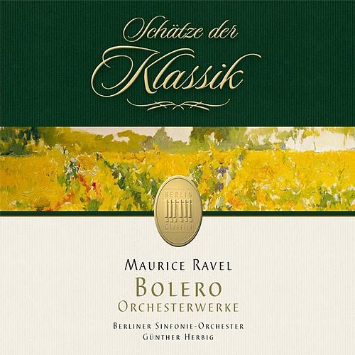 Play & Download Ravel: Bolero & Orchestral Works (Schätze der Klassik) by Berliner Symphoniker | Napster