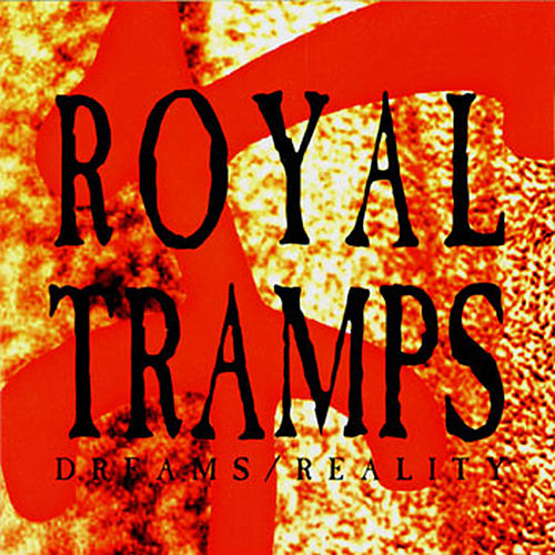 Play & Download Dreams Reality by Royal Tramps | Napster