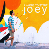 Where to Start by Joey