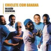 Seleção Essencial - Grandes Sucessos - Chiclete Com Banana by Chiclete Com Banana