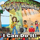 I Can Do It! by Patty Shukla