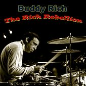 Play & Download The Rich Rebellion by Buddy Rich | Napster