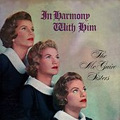 Play & Download In Harmony With Him by McGuire Sisters   Napster