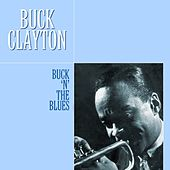 Play & Download Buck 'N' The Blues by Buck Clayton | Napster