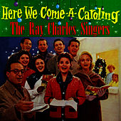 Play & Download Here We Come A-Caroling by Ray Charles Singers | Napster