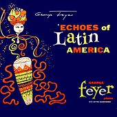 Echoes Of Latin America by George Feyer
