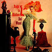 Play & Download Rags To Riches by Del Wood | Napster