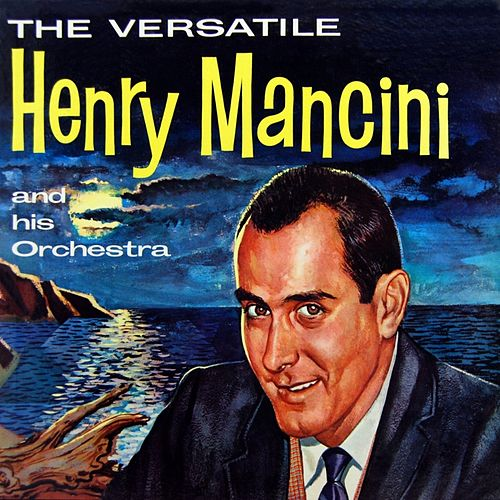 The Versatile Henry Mancini by Henry Mancini