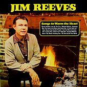 Songs To Warm The Heart by Jim Reeves