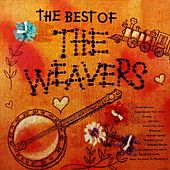 The Best Of The Weavers by The Weavers